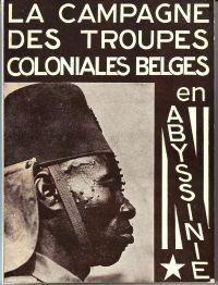 LE CAPITAINE-COMMANDANT R. WERBROUCK - La campagne des troupes coloniales belges en Abyssinie