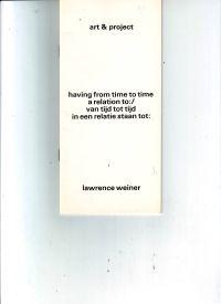 WEINER, LAWRENCE - lawrence weiner having from time to time a relation to:/van tijd tot tijd in een relatie staan tot: