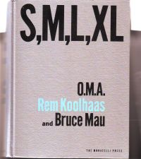 KOOLHAAS, REM / MAU, BRUCE - S,M,L,XL O.M.A. Rem Koolhaas and Bruce Mau
