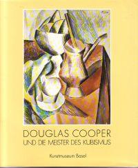 KOSINSKY, DOROTHY - Douglas Cooper und die Meister des Kubismus and the Masters of Cubism