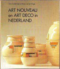 LEIDELMEIJER, FRANS / VAN DER CINGEL, DAAN - Art Nouveau en Art Deco in Nederland Verzamelobjecten uit de vernieuwingen in de kunstnijverheid van 1890 tot 1940
