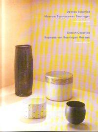 - Deense keramiek Museum Boymans-van Beuningen verzameld 1970-1995 Danish Ceramics Boymans-van Beuningen collected 1970-1995
