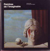 - Peintres de l'imaginaire Symbolistes et surréalistes belges