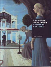 - Il surrealismo di Paul Delvaux tra Magritte e de Chirico