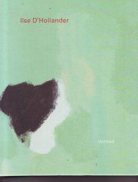 WITTOCX, EVA / EECKHOUT, TANGUY / DE PREESTER, HELENA - Ilse D'Hollander Untitled
