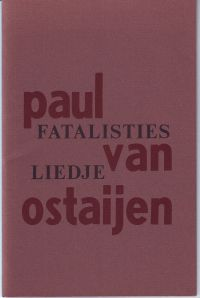 VN OSTAIJEN (OSTAYEN), PAUL - Paul Van Ostaijen (Ostayen) Fatalisties liedje