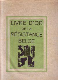 - Livre d'or de la résistance belge