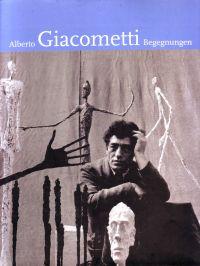 WESTHEIDER, ORTRUD / PHILIPP, MICHAEL - Alberto Giacometti Begegnungen