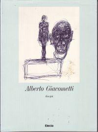 LORD, JAMES - Alberto Giacometti disegni