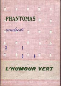 - Phantomas 31/34 L'humour vert