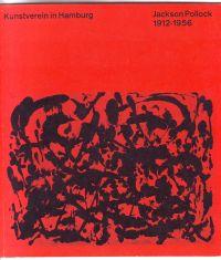 - Jackson Pollock 1912-1956