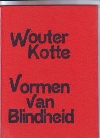 KOTTE, WOUTER - Vormen van Blindheid 15 gedichten in handschrift