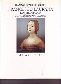 KRUFT, HANNO-WALTER - Francesco Laurana Ein Bildhauer der Frührenaissance