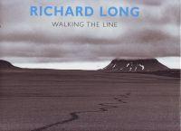 LONG, RICHARD - Richard Long Walking the Line