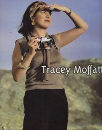 - Tracey Moffatt