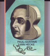 - Kunstpromotor Paul-Gustave Van Hecke (1887-1967) en de avant-garde