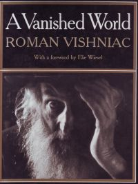 VISHNIAC, ROMAN - Roman Vishniac A Vanished World With a forword by Elie Wiesel