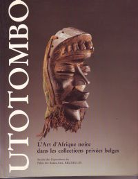 - Utotombo L'Art d'Afrique noire dans les collections privées belges