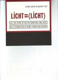WEINER, LAWRENCE - Lawrence Weiner Ale yevonim hobn eyn ponim All the stars in the sky show only one face licht = (licht)